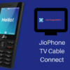 How to Connect Jio Phone With Any TV?