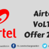 Airtel VoLTE Offer 2018: Get Free 30GB of 4G Data